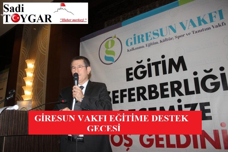 Bakan Canikli, Giresun Vakfı eğitime destek gecesine katıldı