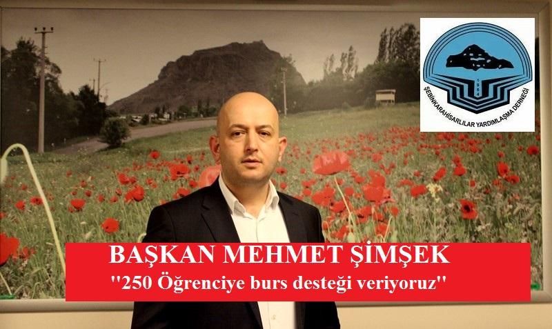 Dernek Başkanı Mehmet Şimşek;''250 Öğrenciye burs veriyoruz''