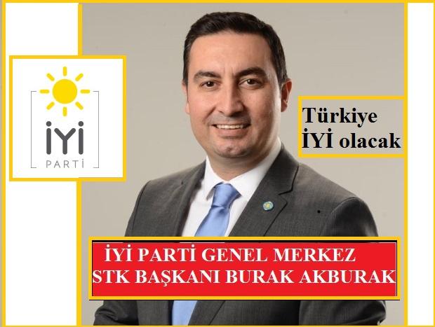 İYİ Parti Genel Merkez STK Başkanlığına Burak Akburak getirildi