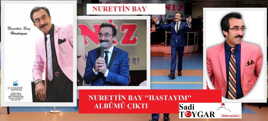 Nurettin Bay'ın yeni albümü ''Hastayım'' sevenleri ile buluştu