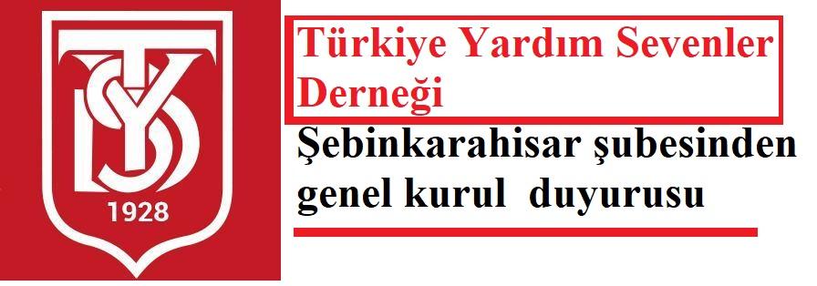 Türkiye Yardım sevenler derneği  Şebinkarahisar şubesi duyurusu
