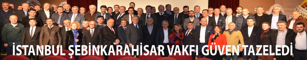 İstanbul Şebinkarahisar Vakfında Başkan Avni İşçan güven tazeledi