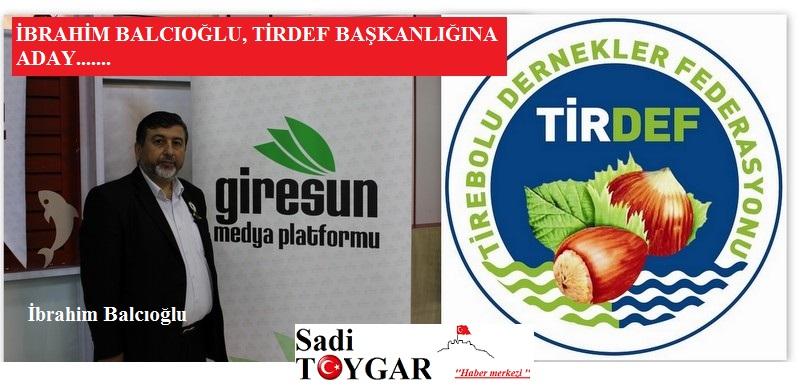 İbrahim Balcıoğlu, hedef projeleri ile TİRDEF Başkanlığına aday
