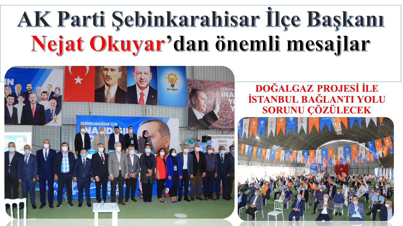 AK Parti Şebinkarahisar İlçe Başkanı Nejat Okuyar'dan önemli mesajlar